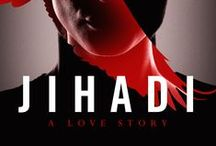 JIHADI: A LOVE STORY (novel) / My debut novel is about an American citizen accused of terrorism. It comes out in February of 2016 from Orenda Books in London.