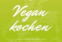 Vegan kochen / vegan cooking recipes / Leckere vegane Rezepte – süß oder herzhaft... für jeden ist etwas dabei!