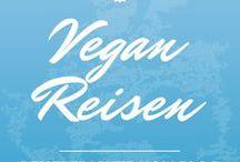 Vegan Reisen (Blog-Posts) / Vegan Travel