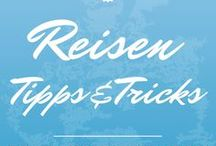 Reisen / Travel – Tipps, Hacks & Tricks