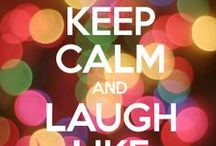 * A Day Without Laughter Is A Day Wasted.