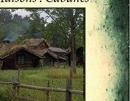 ..........  Maisons / Cabanes ....... / CABANES MAISONS JARDINS . . FORÊT. LIEUX . NATURE