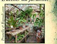 ........ Atelier du Jardinier ....... / jardins . atelier . fleurs . roses