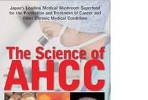 AHCC / Science and information on Active Hexose Correlated Compound (or AHCC).