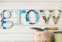 Grow. / Garden Love. / by ScottandKelly Dean
