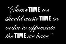 T&M | Importance of Time / Time To Do More - Inspirational quotes about time and general content about use of #YourTime