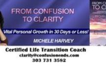 From Confusion To Clarity: Vital Personal Growth in 30 Days or Less / Quotes to shift you From Confusion to Clarity - from the book by the same name, with written introduction by Neale Donald Walsch.  Available at http://micheleharveyauthor.com, http://www.smashwords.com/books/view/307461 http://www.amazon.com/Michele-Harvey/e/B... http://www.barnesandnoble.com/w/from-con... https://itunes.apple.com/us/book/from-com