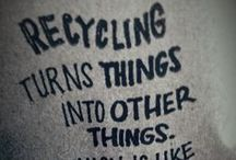 Recycling / Some ideas for recycling
