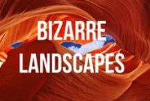 Bizarre Landscapes / The world is an incredible place. Journey through some of the planet's most awesome landscapes.