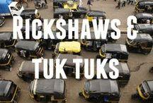 Rickshaws & Tuk Tuks / We think rickshaws & tuk tuks are the best form of transport.