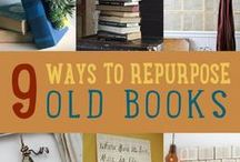Books - Reuse, Repurpose, Upcycle! / Just because a book can't be read any longer doesn't mean it should be trashed!