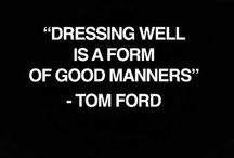 Dressing well is a form of good manners / by Nabil