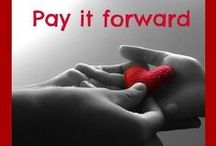 Pay it Forward / No act of KINDNESS however small is never wasted. True giving means you never expect anything in return. Do good everyday! Take time to help those in need.                       Give~Love~Smile~ / by Sharon Fields