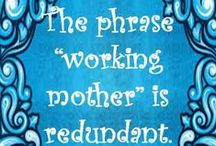 Mompreneur Quotes / Quotes that inspire the Mompreneur