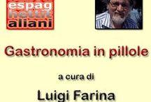 Gastronomia in pillole a cura di Luigi Farina
