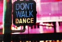 Dance, Groove, MOVE! / by Katie Bjelde