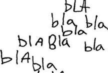 Bla, bla, bla.......... / by Carmen Piña