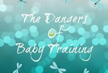 The Dangers of Baby Training  / Selection of quotes and articles pinned for the facebook page The Dangers of Baby Training.  https://www.facebook.com/T.D.o.B.T / by Lady Dragonfly