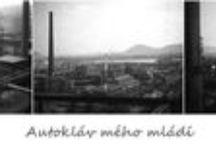 Staliňák - autokláv mého mládí / Vzpomínkové i současné fotky chemičky v Záluží