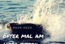 Mehr Meer / Wir sollten öfter mal am Meer sitzen...