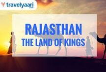 Rajasthan - The Land of Kings / Raw appeal of the beautiful blend of the ancient & modern