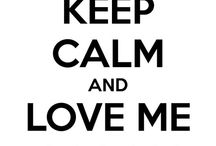 Keep Calm Quotes / I find these really funny