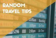 RANDOM TRAVEL TIPS / Everything everywhere.