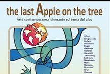 The Last Apple on the Tree / Expo in Citta. Exposición multi disciplinar de artistas internacionales en Milán en ocasión de la Expo Universal 2015. mayo-octubre 2015 Que pasaría se esta fuese la ultima oportunidad  para salvar el mundo? La ultima manzana como la ultima oportunidad.