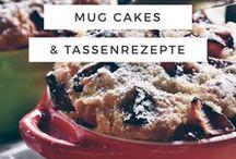 Mug Cakes & 5 Minuten Rezepte / Mug Cakes, Tassenkuchen & weitere schnelle Tassenrezepte für die Mikrowelle - in weniger als 5 Minuten leckeren Kuchen oder eine kleine Mahlzeit kochen! Kochen mit der Mikrowelle war noch nie so einfach!