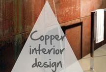 Copper: interior design / Le cuivre dans l'aménagement intérieur. Copper for indoor fittings.