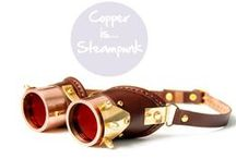Copper is... Steampunk / by Copper Mania