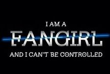 I am a fangirl and I can't be controlled