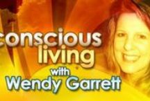 Wendy Podcasts -- Conscious Living