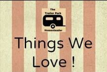 Things We love !