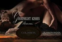♥ Goodnight Kisses ♥ (a prequel novella) McCrea Coldiron & Eleanor Mackenna / Read as a free ebook  ***Amazon*** Smashwords***   Fearing she carries her mother's curse of marriage, nineteen-year-old Eleanor Mackenna swore never to vow herself into matrimonial bondage. Nuptials aren't needed where true love is concerned. A concept she is sure a man like McCrea Coldiron would agree with.