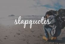 SLAP Quotes / SLAP. Support Local Art + Production. Words to help you overcome the fears of creating and sharing your work with the world.