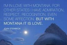 Montana-My Home in Big Sky Country / by Gayle Taylor Martin-Leemaster