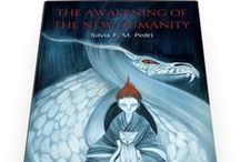 The Awakening of the New Humanity / My latest esoteric fantasy novel. A little book filled with energy for the rebirth of ourselves and for the creation of a New World.