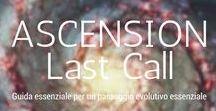 Ascension: LAST CALL / Mini-ebook essenziale di 7.000 parole. Tutto quello che devi sapere e devi essere ora, per affrontare al meglio tempi critici e rischiosi come mai prima, per abbracciare la Tua Strada evolutiva e percorrerla nel modo più sicuro e veloce. Acquistalo qui: http://bit.ly/AscensionLastCall
