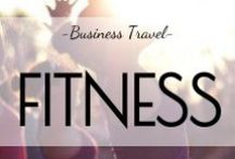 Fitness / Fitness tips and tricks for business trips.