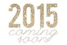 2015 - Coming up soon