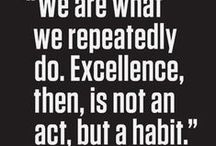 """""""Excellence is a habit"""" / fashion, design, intelligence, excellence."""