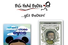 Big HeAd BoOkS / Our books are fun, educational, inspiring and entertaining. Everything a children's book should be.