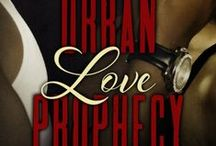 Urban Love Prophesy / This isn't a story about a bad boy and a girl from the right side of the tracks. It is the story of a man and a woman discovering that love is blind to how you grew up, who your friends are, or where you live. It only sees the heart and soul of who it belongs to. / by Jessica Ingro