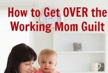 Working Mom / Tips, Tricks, and Ideas for the working mom