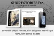 Short Stories Etc / Nouvelles, récits & textes courts à lire en ligne ou à télécharger.