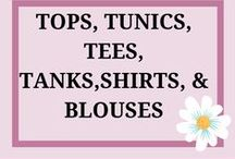 Tops Tunics Tees Tanks Shirts Blouses / Relaxed clothing styles for all age ranges including for the curvy lady.