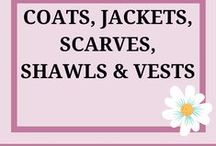 Coats, Jackets, Scarves, Shawls, Vests / I like these items - coats, jackets, scarves, shawls, vests to be a great accessory and practical item... Love them!