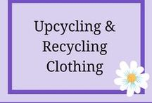 Upcycling & Recycling Clothing / Upcycled Clothing Recycling Clothing