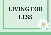 Living for Less / Learning money-wise ways to live on less, Making money work for you.
